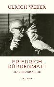 Cover-Bild zu Weber, Ulrich: Friedrich Dürrenmatt (eBook)