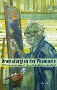 Cover-Bild zu Rusterholz, Peter (Hrsg.): Dramaturgien der Phantasie (eBook)