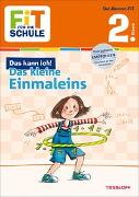 Cover-Bild zu FiT FÜR DIE SCHULE: Das kann ich! Das kleine Einmaleins 2. Klasse von Tonte, Andrea