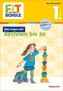 Cover-Bild zu FiT FÜR DIE SCHULE: Das kann ich! Rechnen bis 20. 1. Klasse von Gramowski, Kirstin