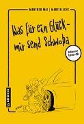 Cover-Bild zu Was für ein Glück - mir send Schwoba von Mai, Manfred