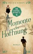 Cover-Bild zu Stern, Paula: Die Kaffeedynastie - Momente der Hoffnung