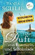 Cover-Bild zu auch bekannt als SPIEGEL-Bestseller-Autorin Caroline Bernard, Tania Schlie: Der Duft von Rosmarin und Schokolade (eBook)