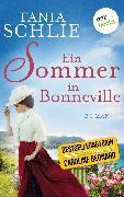Cover-Bild zu auch bekannt als SPIEGEL-Bestseller-Autorin Caroline Bernard, Tania Schlie: Ein Sommer in Bonneville (eBook)