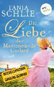 Cover-Bild zu auch bekannt als SPIEGEL-Bestseller-Autorin Caroline Bernard, Tania Schlie: Die Liebe der Mademoiselle Godard (eBook)
