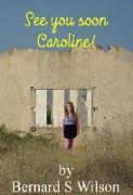 Cover-Bild zu Wilson, Bernard S: See you soon Caroline! (eBook)