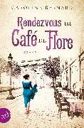 Cover-Bild zu Bernard, Caroline: Rendezvous im Café de Flore (eBook)