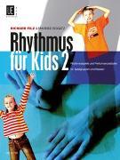 Cover-Bild zu Filz, Richard: Rhythmus für Kids 2, Rhythmusspiele und Performancestücke für Spielgruppen und Klassen
