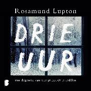 Cover-Bild zu Lupton, Rosamund: Drie uur (Audio Download)