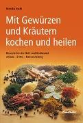 Cover-Bild zu Mit Gewürzen und Kräutern kochen und heilen von Aschl, Monika