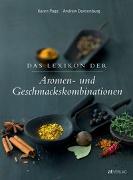 Cover-Bild zu Das Lexikon der Aromen- und Geschmackskombinationen von A. Dornenburg, K. Page