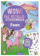Cover-Bild zu Wow! Das Metallic-Stickerbuch - Feen von Wagner, Maja (Illustr.)