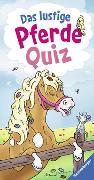 Cover-Bild zu Das lustige Pferde-Quiz von von Kessel, Carola