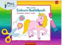 Cover-Bild zu Mein erstes Einhorn-Bastelbuch von Wagner, Maja (Illustr.)