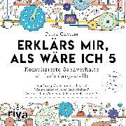 Cover-Bild zu Erklärs mir, als wäre ich 5 (Audio Download) von Cnyrim, Petra