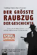 Cover-Bild zu Der größte Raubzug der Geschichte von Friedrich, Marc