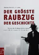 Cover-Bild zu Der größte Raubzug der Geschichte (eBook) von Weik, Matthias