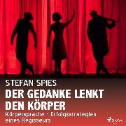Cover-Bild zu Der Gedanke lenkt den Körper (Audio Download) von Spies, Stefan