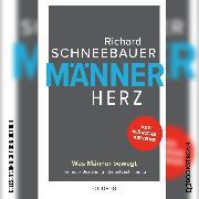 Cover-Bild zu Männerherz - Was Männer bewegt. Freiheit. Beziehung. Selbstbestimmung. (Ungekürzt) (Audio Download) von Schneebauer, Richard