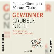 Cover-Bild zu Gewinner grübeln nicht - Richtiges Denken als Schlüssel zum Erfolg (Ungekürzt) (Audio Download) von Obermaier, Pamela