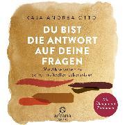 Cover-Bild zu Du bist die Antwort auf deine Fragen (Audio Download) von Otto, Kaja Andrea