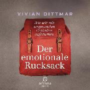 Cover-Bild zu Der emotionale Rucksack (Audio Download) von Dittmar, Vivian