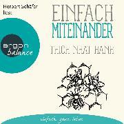 Cover-Bild zu Einfach miteinander (Gekürzte Lesung) (Audio Download) von Hanh, Thich Nhat