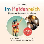 Cover-Bild zu Im Heldenreich (Audio Download) von Leibinnes, Susanne