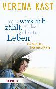 Cover-Bild zu Kast, Verena: Was wirklich zählt, ist das gelebte Leben (eBook)