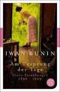 Cover-Bild zu Bunin, Iwan: Am Ursprung der Tage