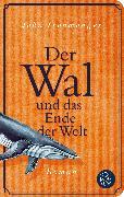 Cover-Bild zu Der Wal und das Ende der Welt von Ironmonger, John