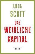 Cover-Bild zu Das weibliche Kapital von Scott, Linda