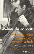 Cover-Bild zu Harnoncourt, Nikolaus: Wir sind eine Entdeckergemeinschaft