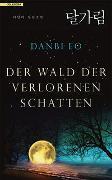 Cover-Bild zu Der Wald der verlorenen Schatten von Eo, Danbi