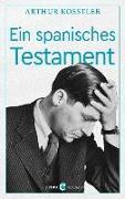 Cover-Bild zu Ein spanisches Testament von Koestler, Arthur