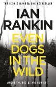 Cover-Bild zu Even Dogs in the Wild (eBook) von Rankin, Ian