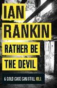 Cover-Bild zu Rather Be the Devil (eBook) von Rankin, Ian