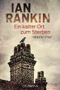 Cover-Bild zu Ein kalter Ort zum Sterben von Rankin, Ian