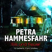Cover-Bild zu Eis und Feuer (und: Maddy) (Audio Download) von Hammesfahr, Petra
