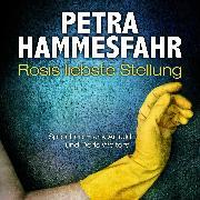 Cover-Bild zu Rosis liebste Stellung (und: Gefährliche Begegnung) (Audio Download) von Hammesfahr, Petra