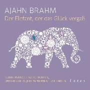 Cover-Bild zu Brahm, Ajahn: Der Elefant, der das Glück vergaß (6 CDs)