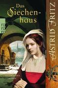 Cover-Bild zu Das Siechenhaus von Fritz, Astrid