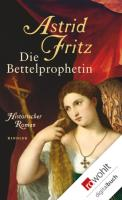 Cover-Bild zu Die Bettelprophetin (eBook) von Fritz, Astrid