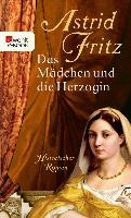 Cover-Bild zu Das Mädchen und die Herzogin (eBook) von Fritz, Astrid