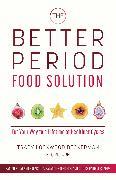 Cover-Bild zu The Better Period Food Solution von Lockwood Beckerman, Tracy