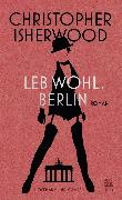 Cover-Bild zu Isherwood, Christopher: Leb wohl, Berlin (eBook)