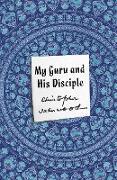 Cover-Bild zu Isherwood, Christopher: My Guru and His Disciple (eBook)