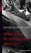 Cover-Bild zu Wer das Schweigen bricht von Borrmann, Mechtild