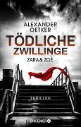 Cover-Bild zu Zara und Zoë - Tödliche Zwillinge von Oetker, Alexander
