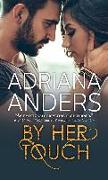 Cover-Bild zu Anders, Adriana: By Her Touch (eBook)